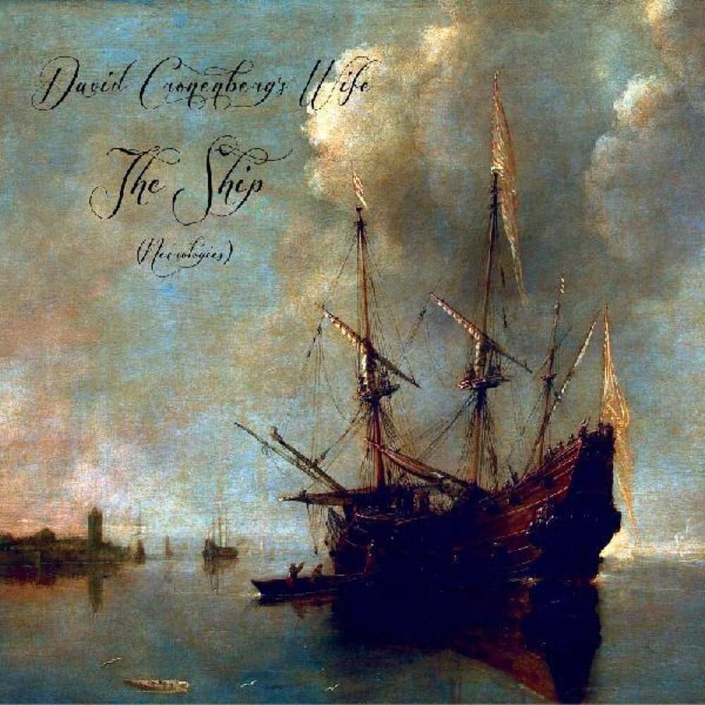 David Cronenbergs Wife - Ship (Necrologies)