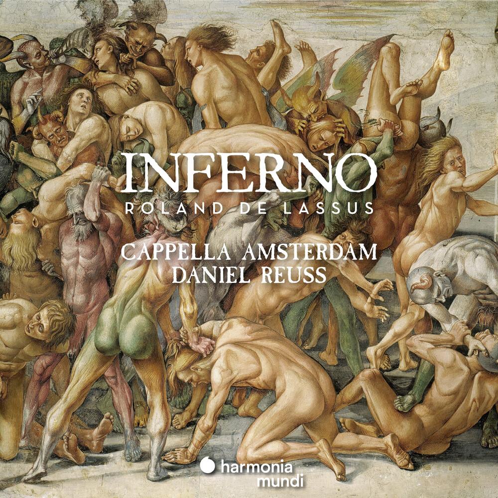 Capella Amsterdam / Reuss,Daniel - Lassus: Inferno