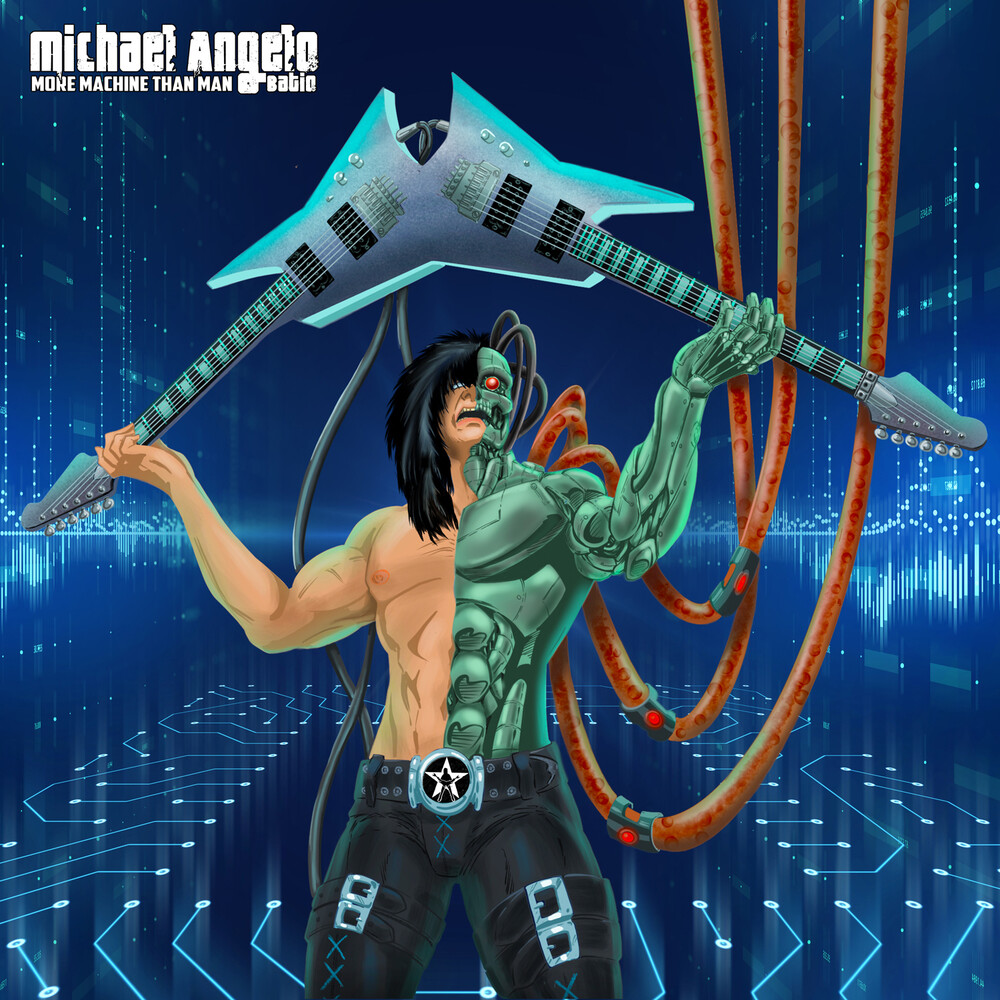 Michael Batio Angelo - More Machine Than Man (Wht)