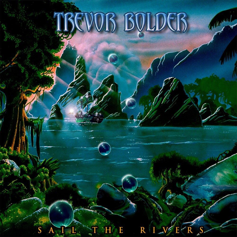 Trevor Bolder - Sail The Rivers