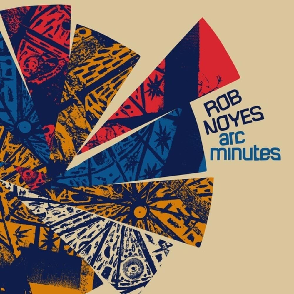 Noyes, Rob - Arc Minutes