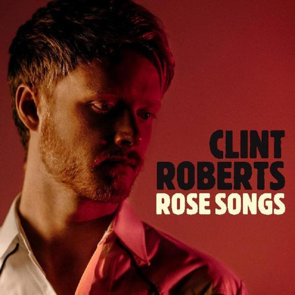 Clint Roberts - Rose Songs