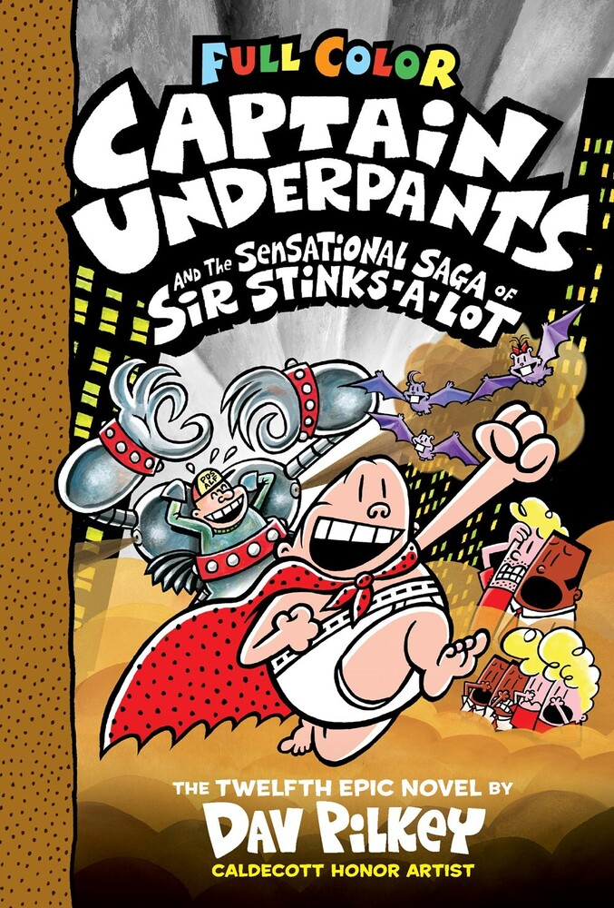 Pilkey, Dav - Captain Underpants and the Sensational Saga of Sir Stinks-A-Lot: ColorEdition