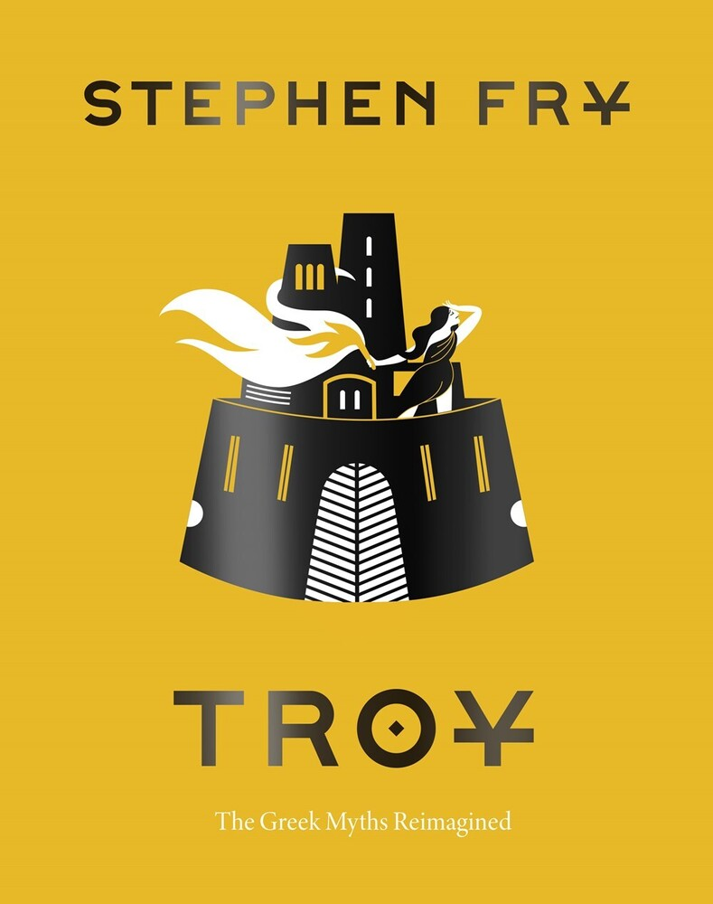 Stephen Fry - Troy: The Greek Myths Reimagined