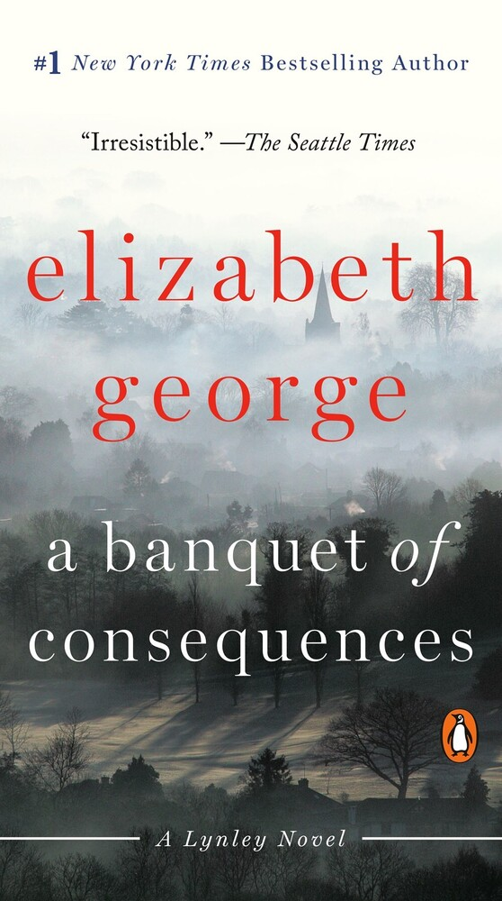 Elizabeth George - A Banquet of Consequences: A Lynley Novel