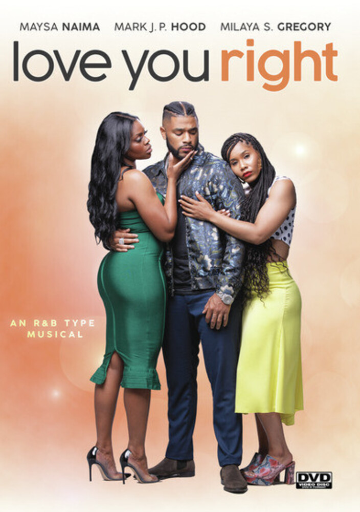 - Love You Right: An R&B Musical