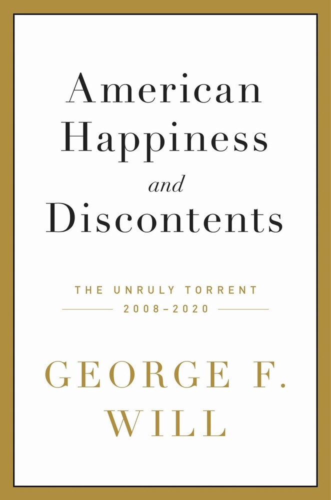George Will  F - American Happiness And Discontents (Hcvr)