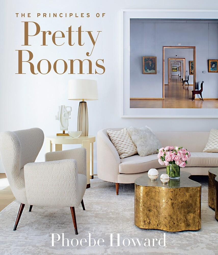 Phoebe Howard - Principles Of Pretty Rooms (Hcvr)