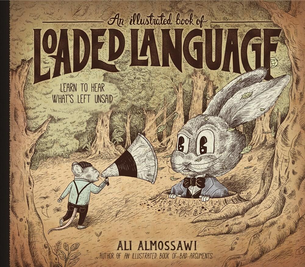 Ali Almossawi  / Giraldo,Alejandro - Illustrated Book Of Loaded Language (Hcvr)