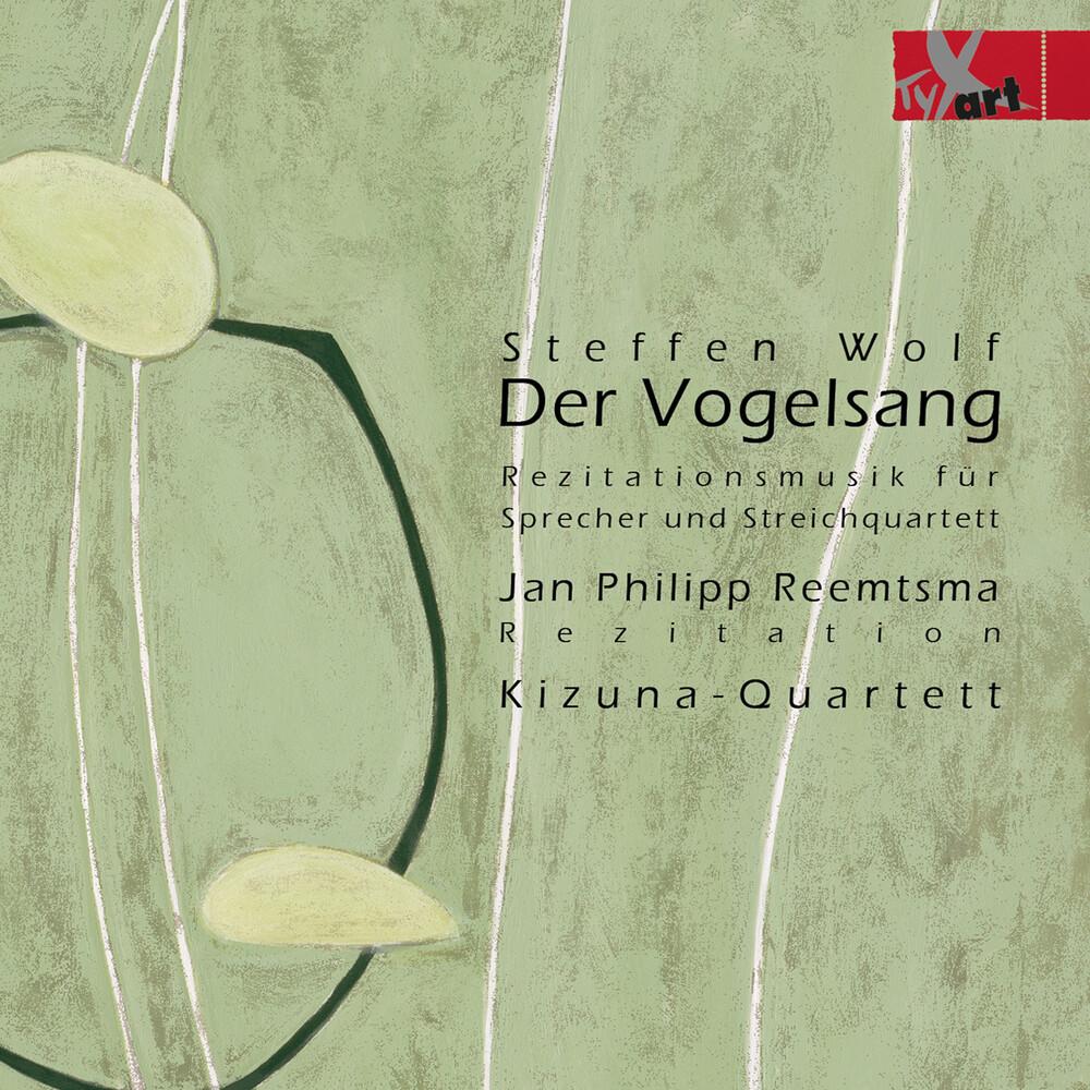 Wolf / Reemtsma / Kizuna-Quartett - Der Vogelsang