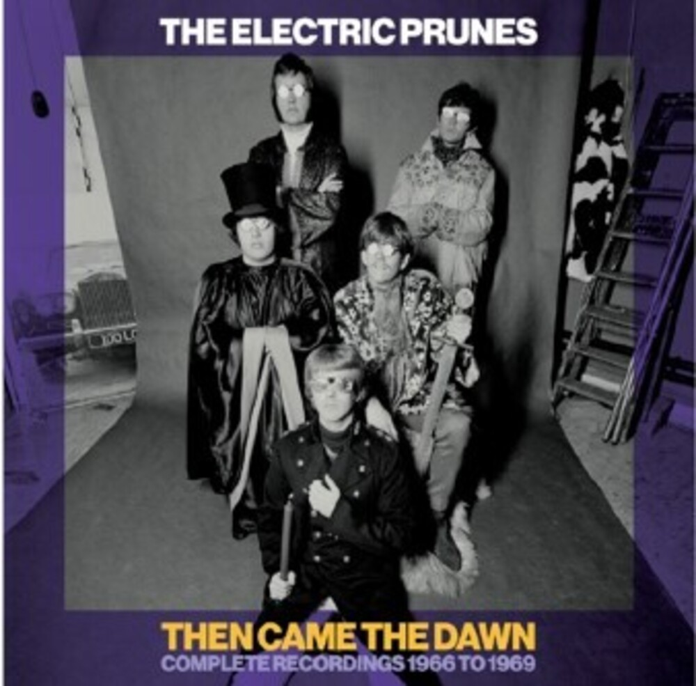 Electric Prunes - Then Came The Dawn: Complete Recordings 1966-1969