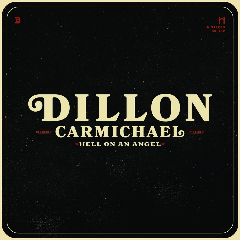 Dillon Carmichael - Hell On An Angel