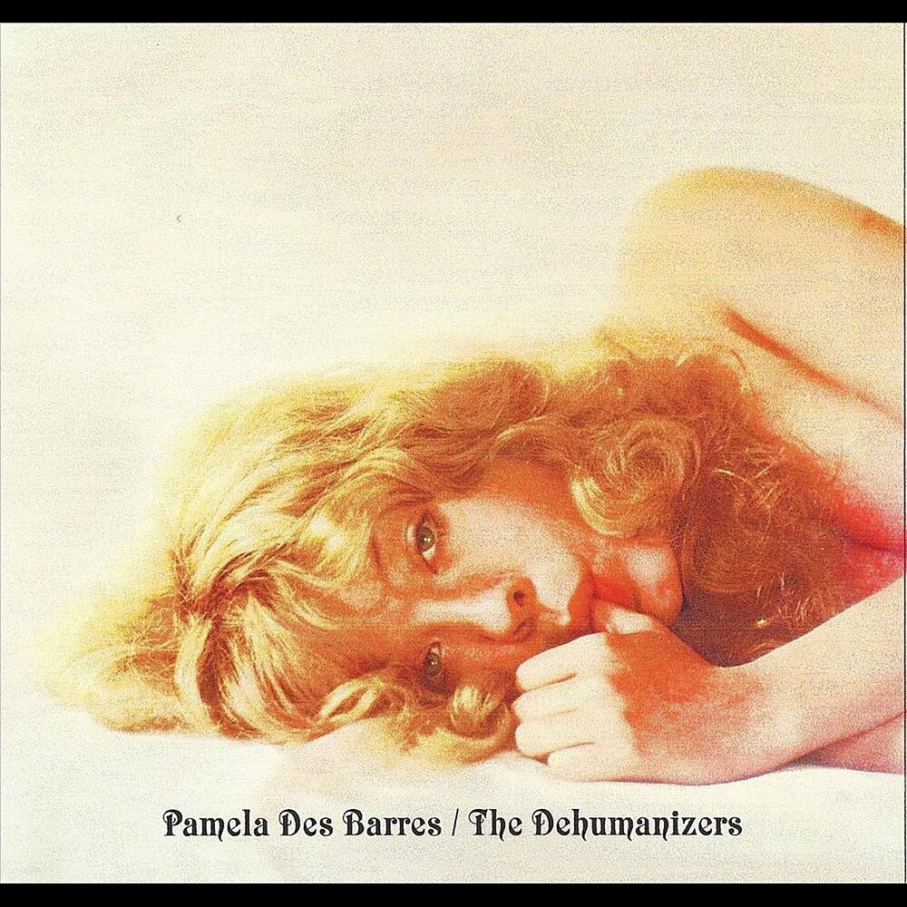Pamela Barres Des & The Dehumanizers - With the Dehumanizers