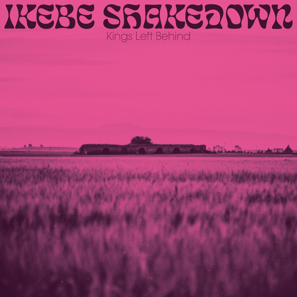 Ikebe Shakedown - Kings Left Behind