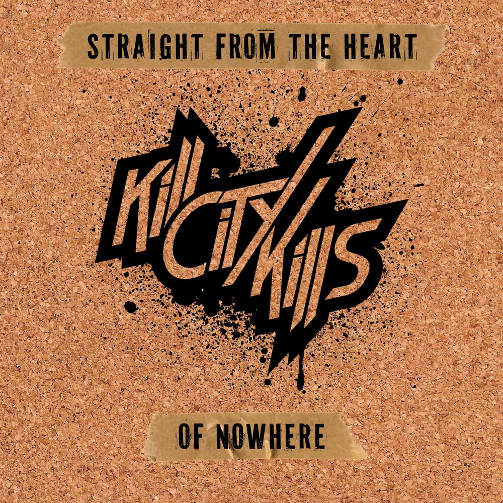 Kill City Kills - Straight From The Heart Of Nowhere