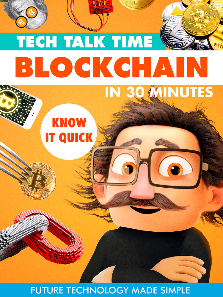 - Tech Talk Time: Blockchain In 30 Minutes