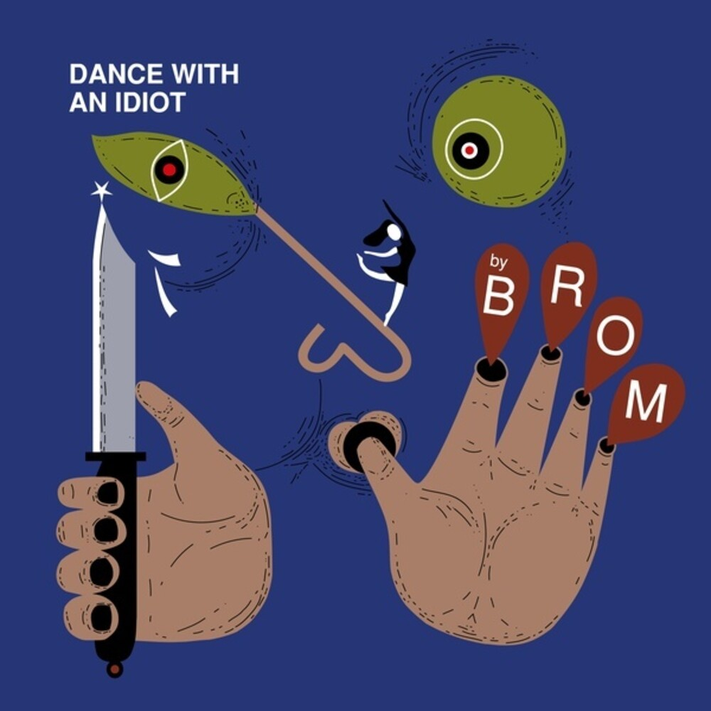 Brom - Dance With An Idiot