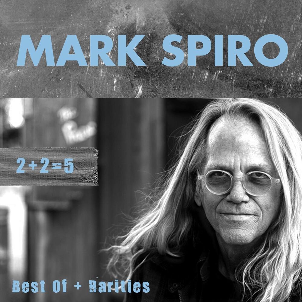 Mark Spiro - 2+2 = 5: Best Of + Rarities