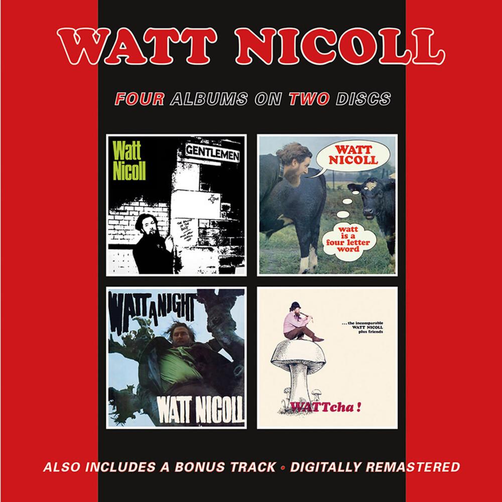 Watt Nicoll - Ballad Of The Bog & Other Ditties / Watt Is A Four Letter Word / WattA Night / Wattcha! + Bonus Track