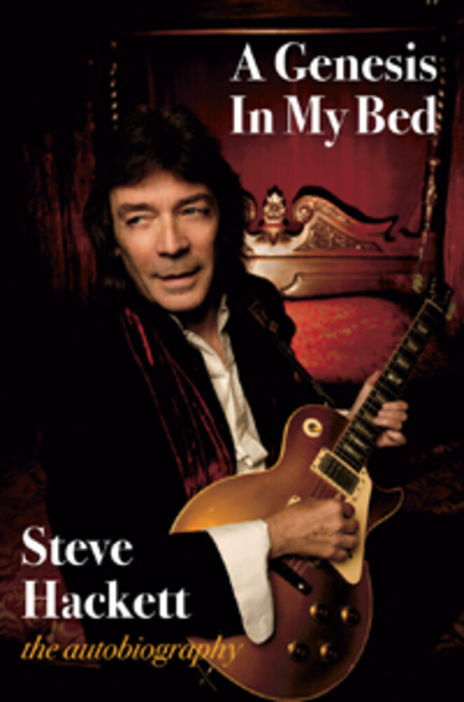 Hackett, Steve ( Genesis ) - A Genesis In My Bed - The Steve Hackett Autobiography