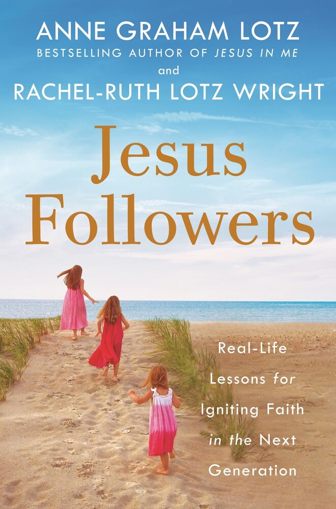 Graham Lotz, Anne - Jesus Followers