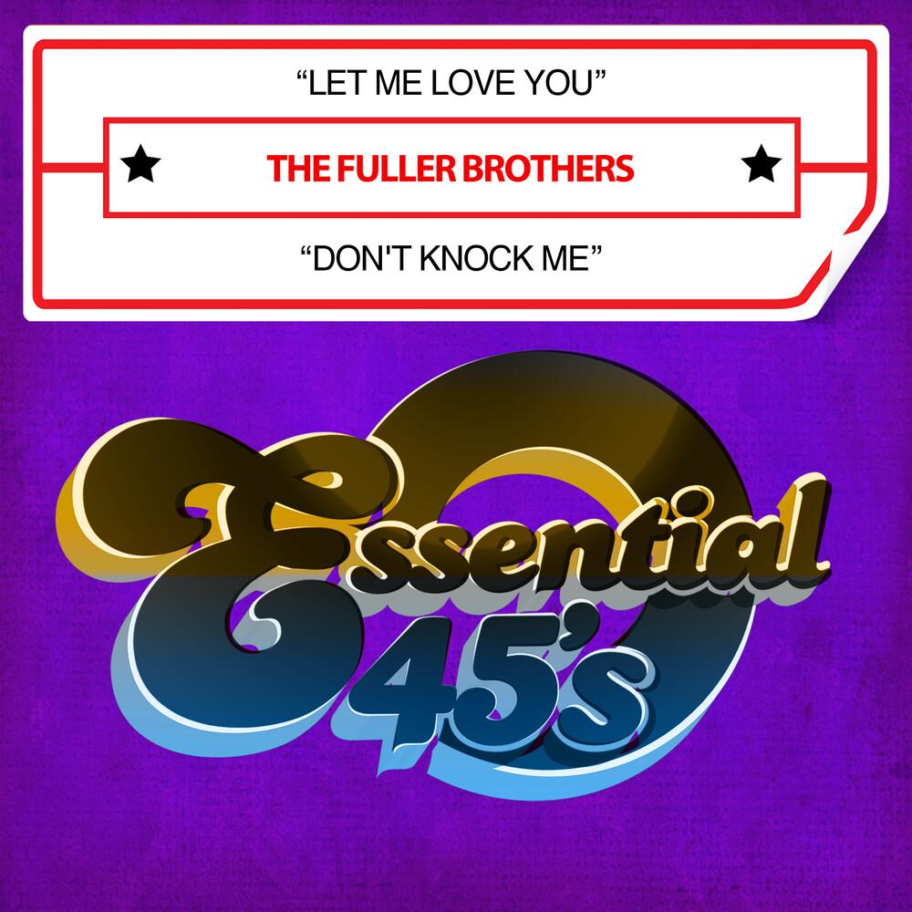 Fuller Brothers - Let Me Love You / Don't Knock Me (Digital 45)