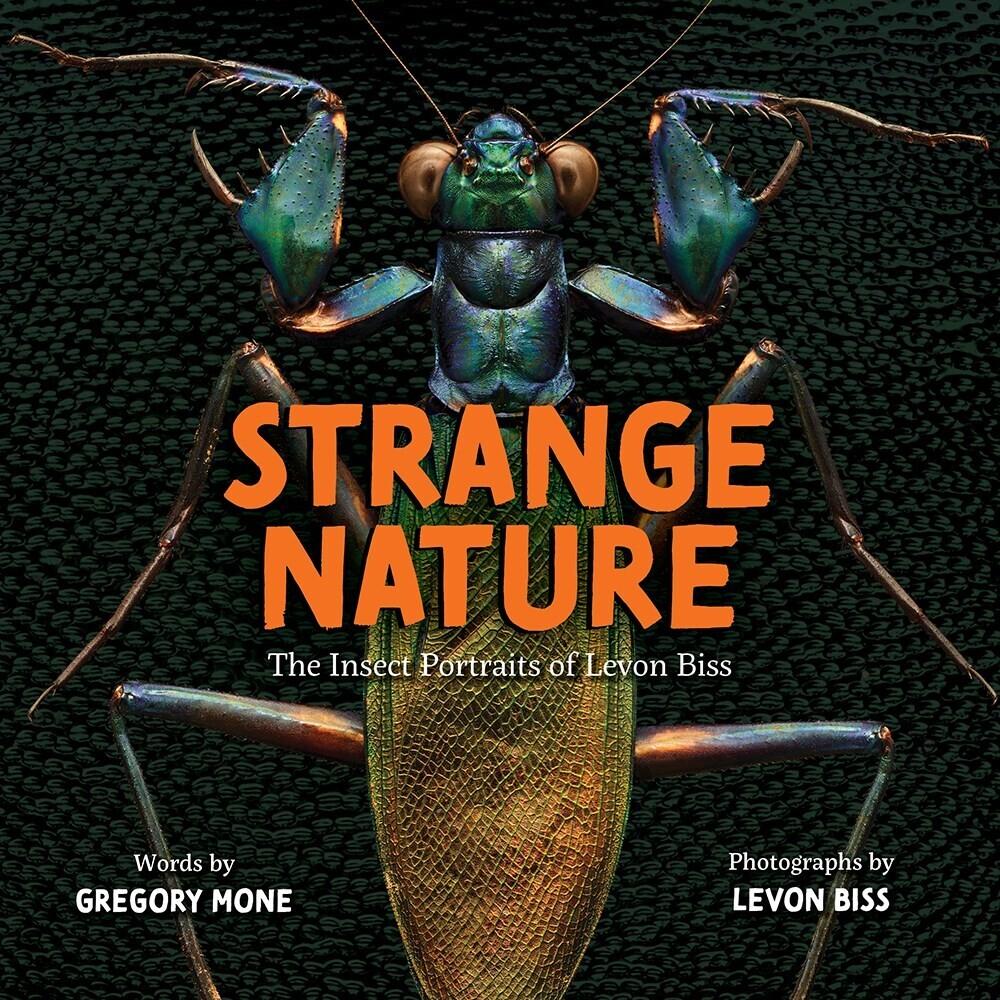 Levon Biss  / Mone,Gregory - Strange Nature (Hcvr)