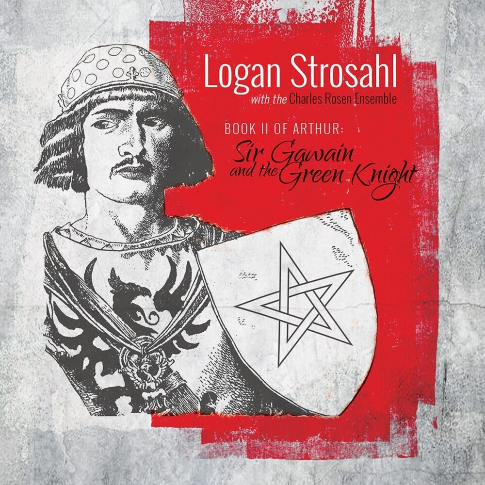 Logan Strosahl - Book Ii Of Arthur: Sir Gawain & The Green Knight