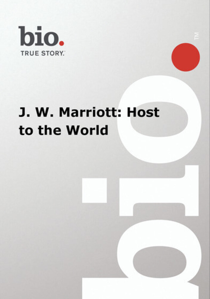 Biography - J W Marriott: Host to the World - Biography - J W Marriott: Host To The World