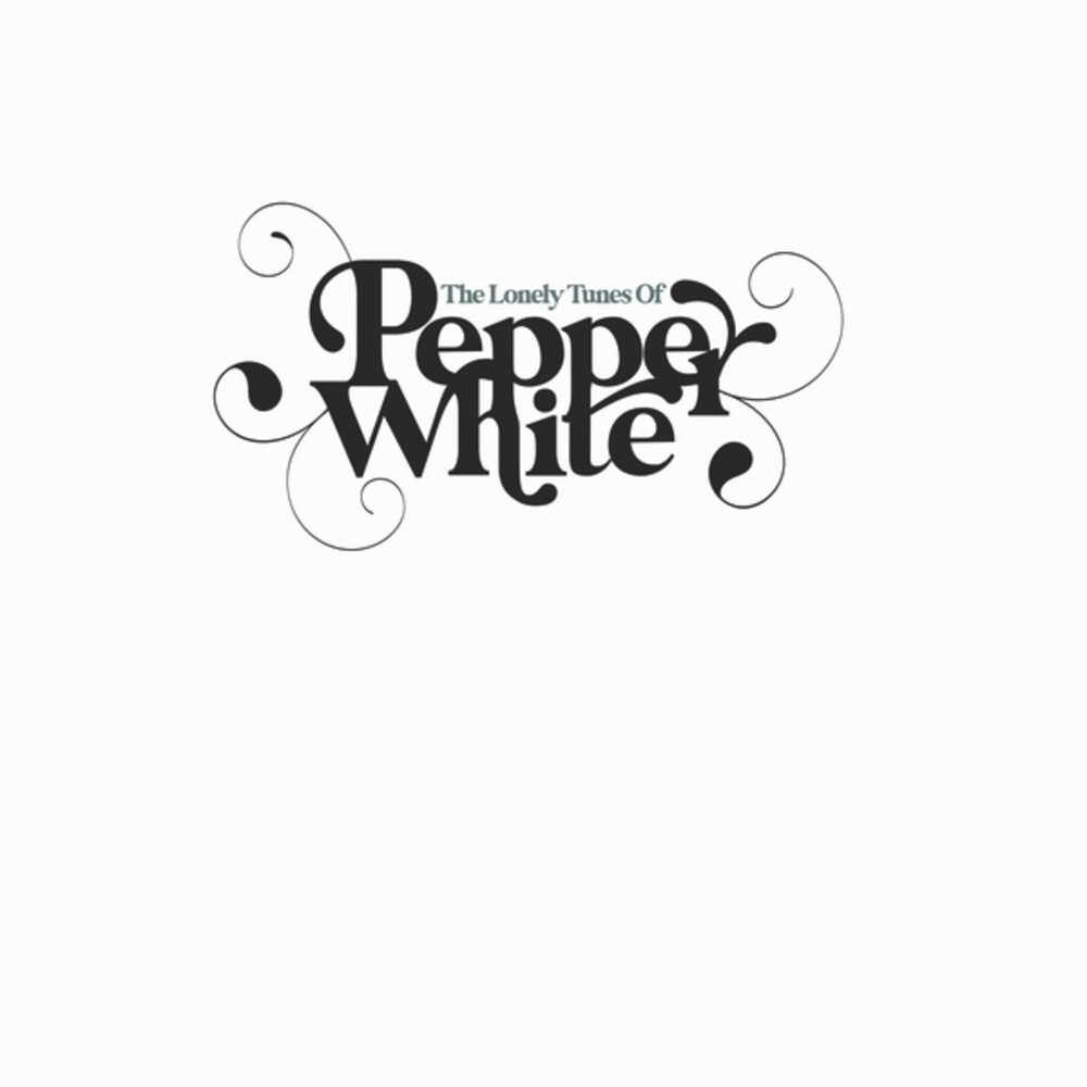Pepper White - Lonely Tunes Of Pepper White