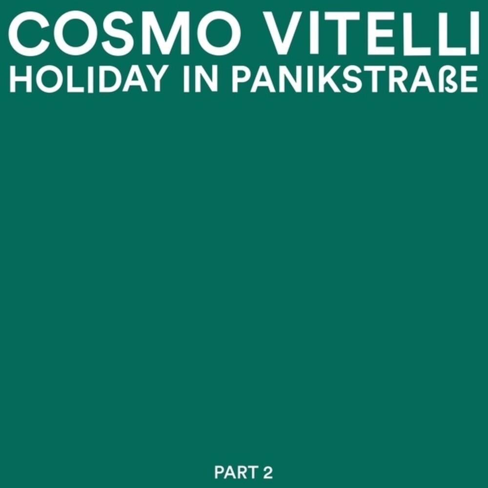 Cosmo Vitelli - Holiday In Panikstrasse Part 2