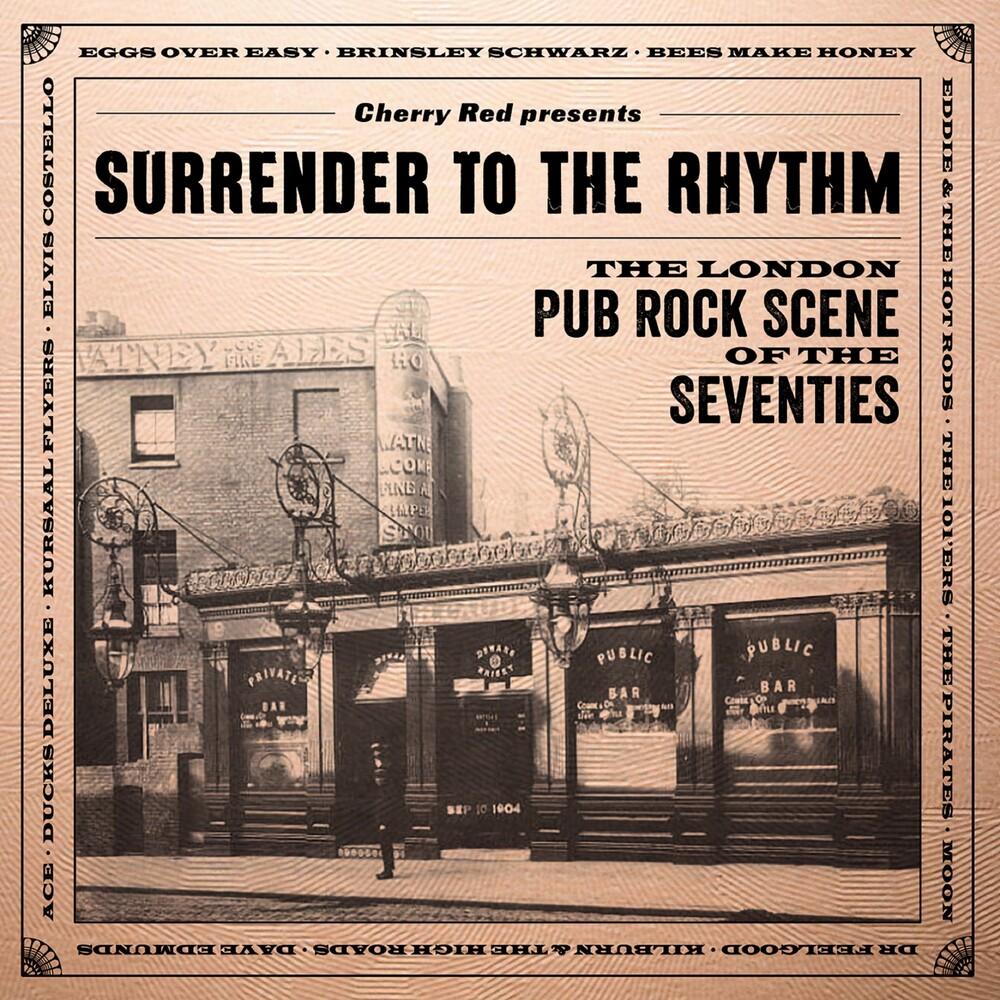 Surrender To The Rhythm London Pub Rock Scene 70s - Surrender To The Rhythm: London Pub Rock Scene 70s