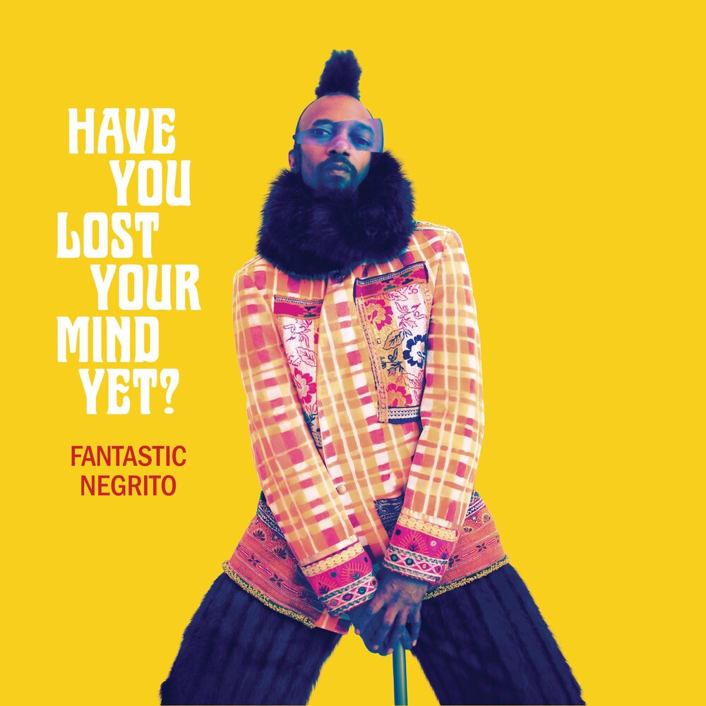 Fantastic Negrito - Have You Lost Your Mind Yet [LP]