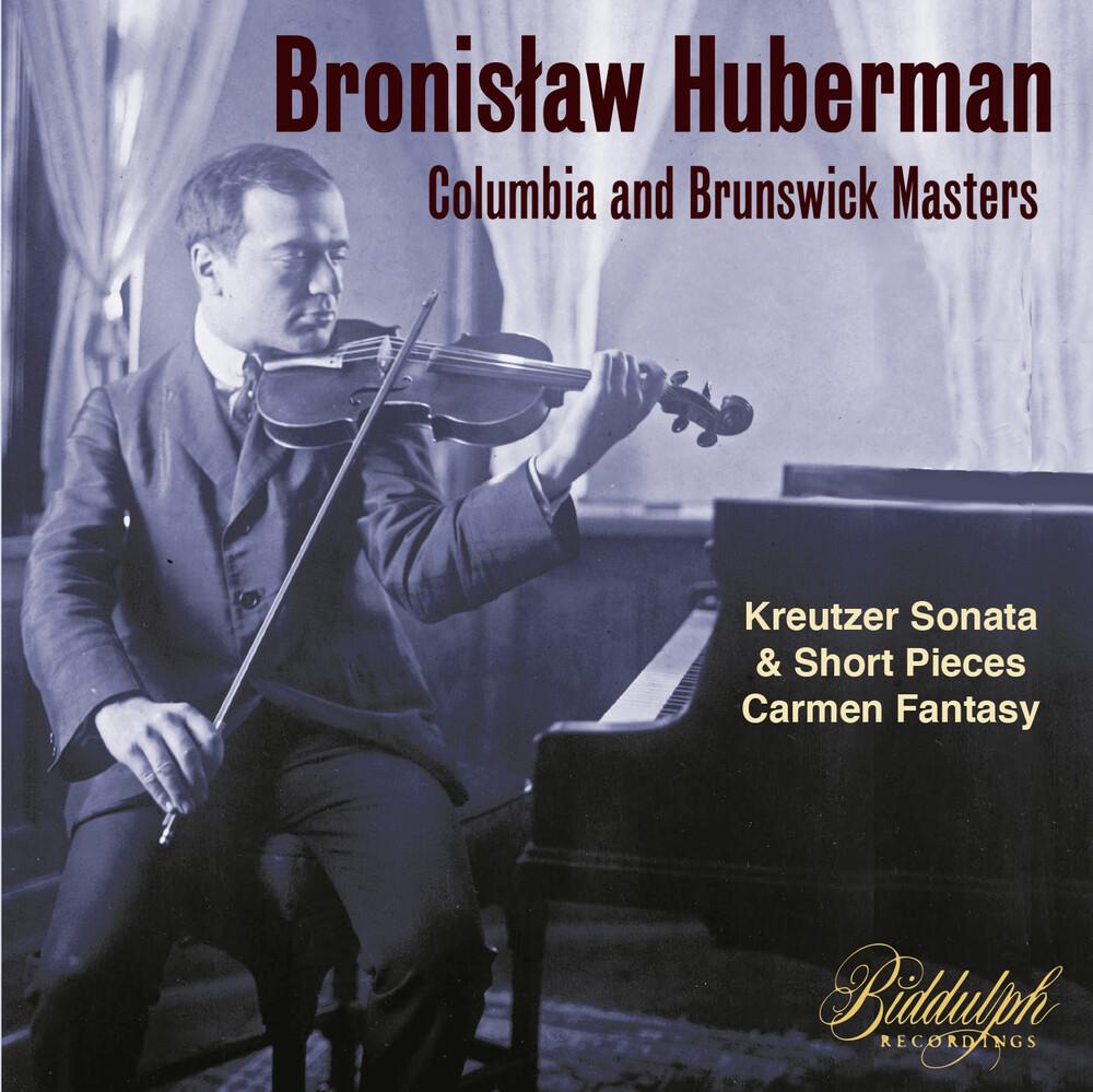 BRONISLAW HUBERMAN - Bronislaw Huberman: Columbia & Brunswick Masters