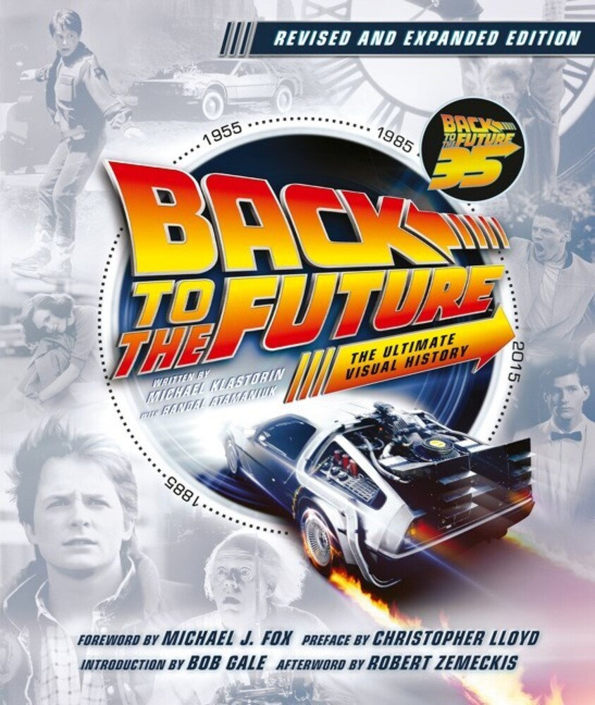 Klastorin, Michael - Back to the Future: The Ultimate Visual History: Revised and Expanded Edition