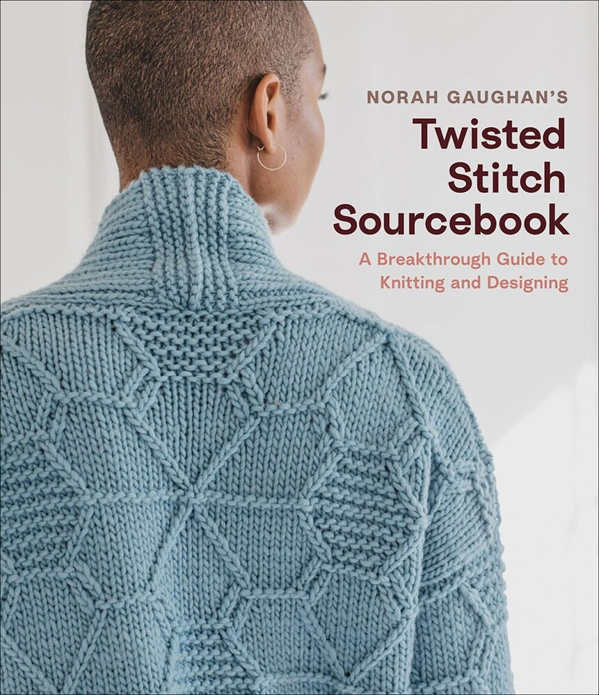 Gaughan, Norah - Norah Gaughan's Twisted Stitch Sourcebook: A Breakthrough Guide toKnitting and Designing