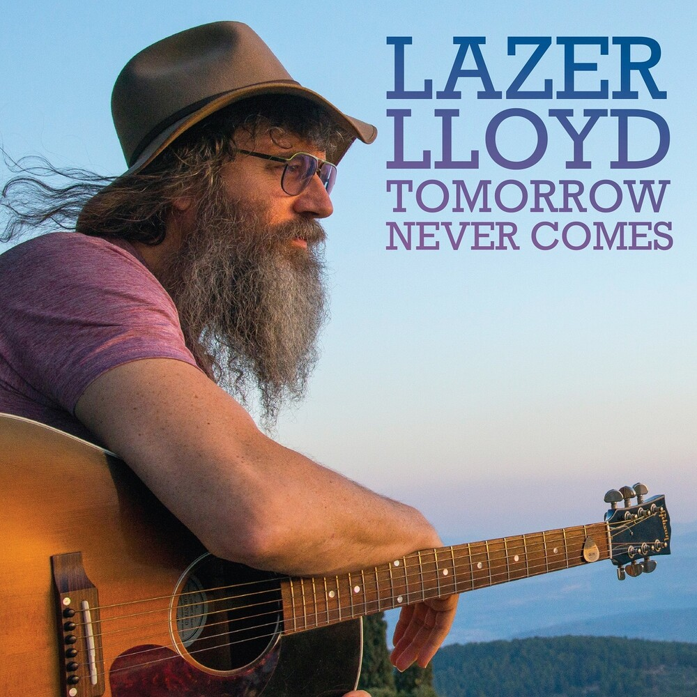 Lazer Lloyd - Tomorrow Never Comes