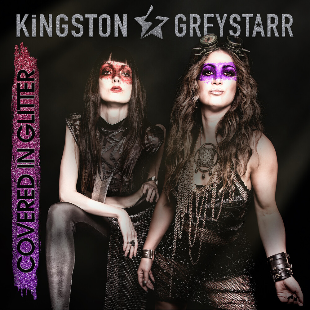 Kingston & Greystarr - Covered In Glitter