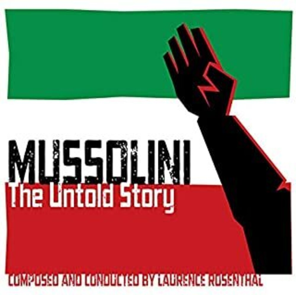 Laurence Rosenthal Ita - Mussolini: The Untold Story (Original Soundtrack)