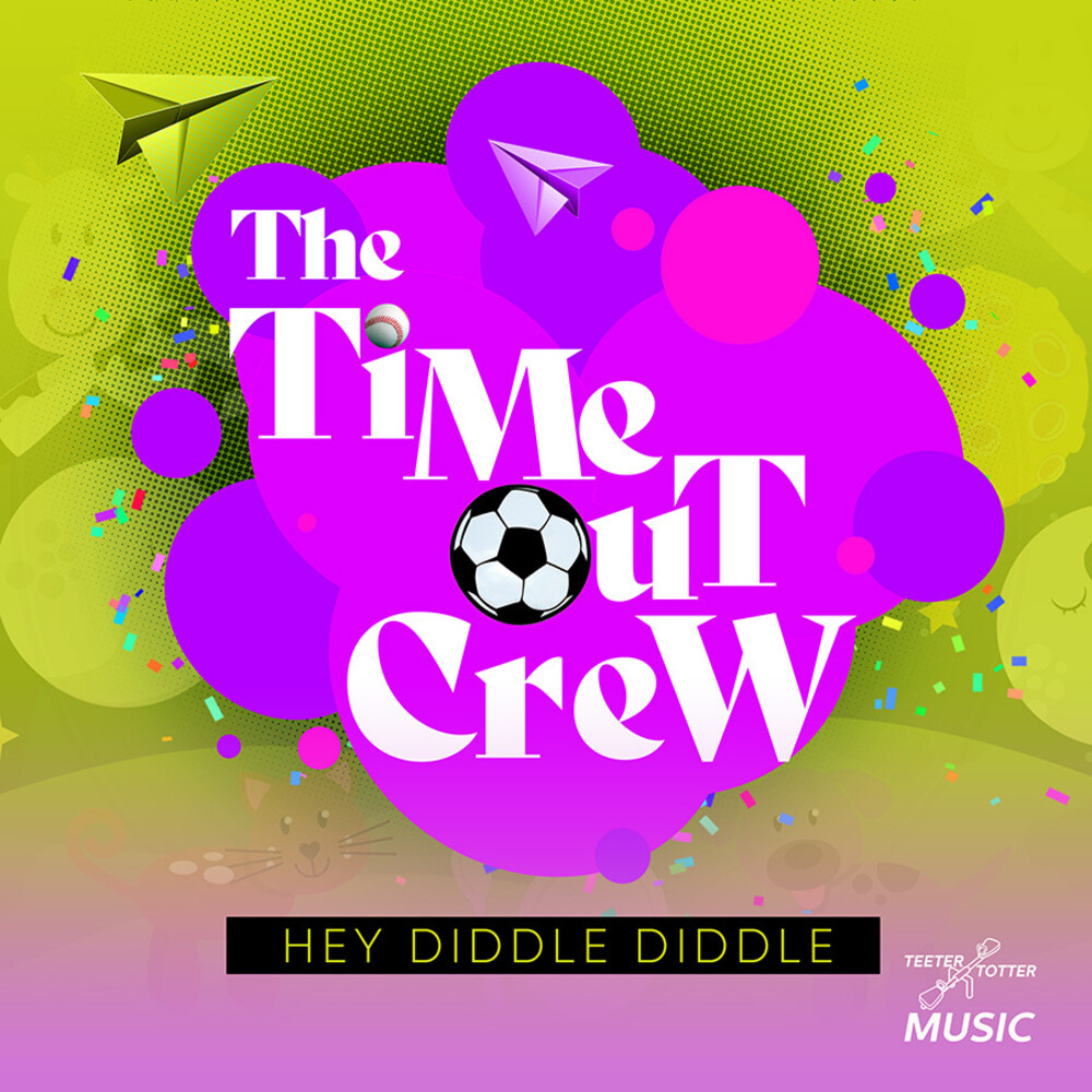Time-Out Crew - Hey Diddle Diddle
