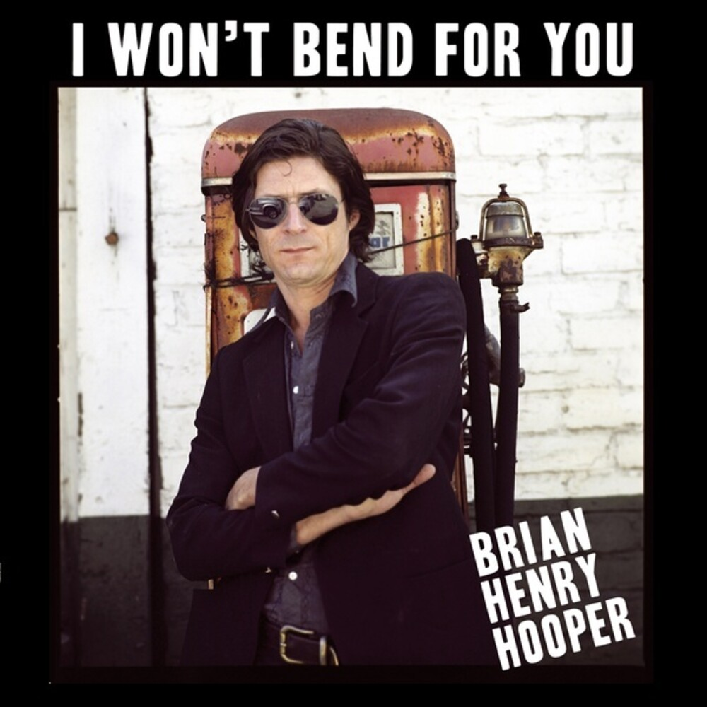 Brian Hooper Henry - I Won't Bend For You