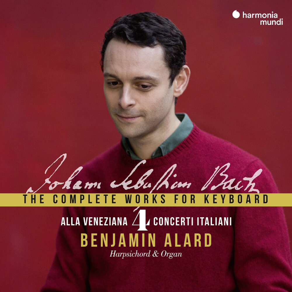 Benjamin Alard - Alla veneziana - Bach: Complete Works for Keyboard Vol. 4