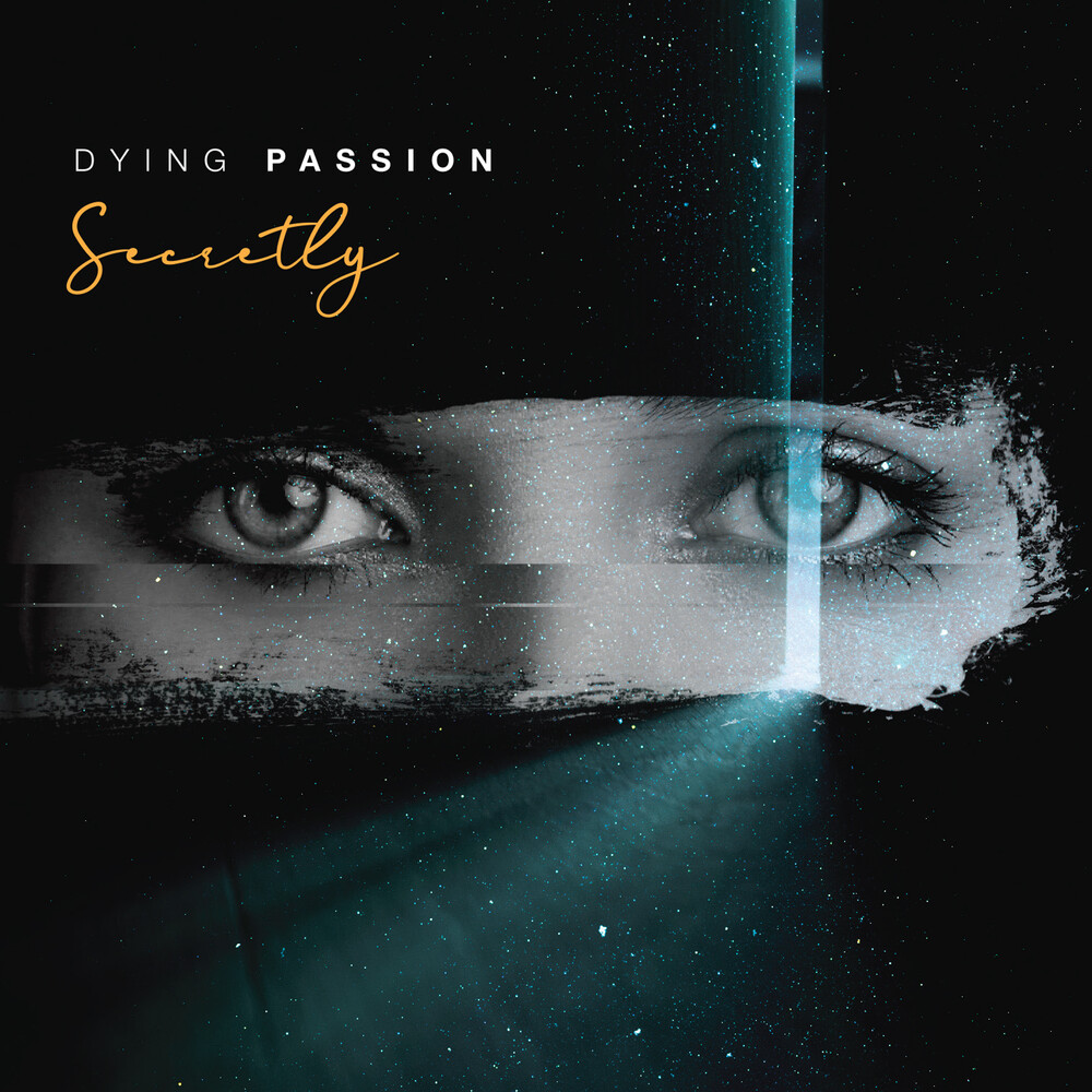 Dying Passion - Secretly