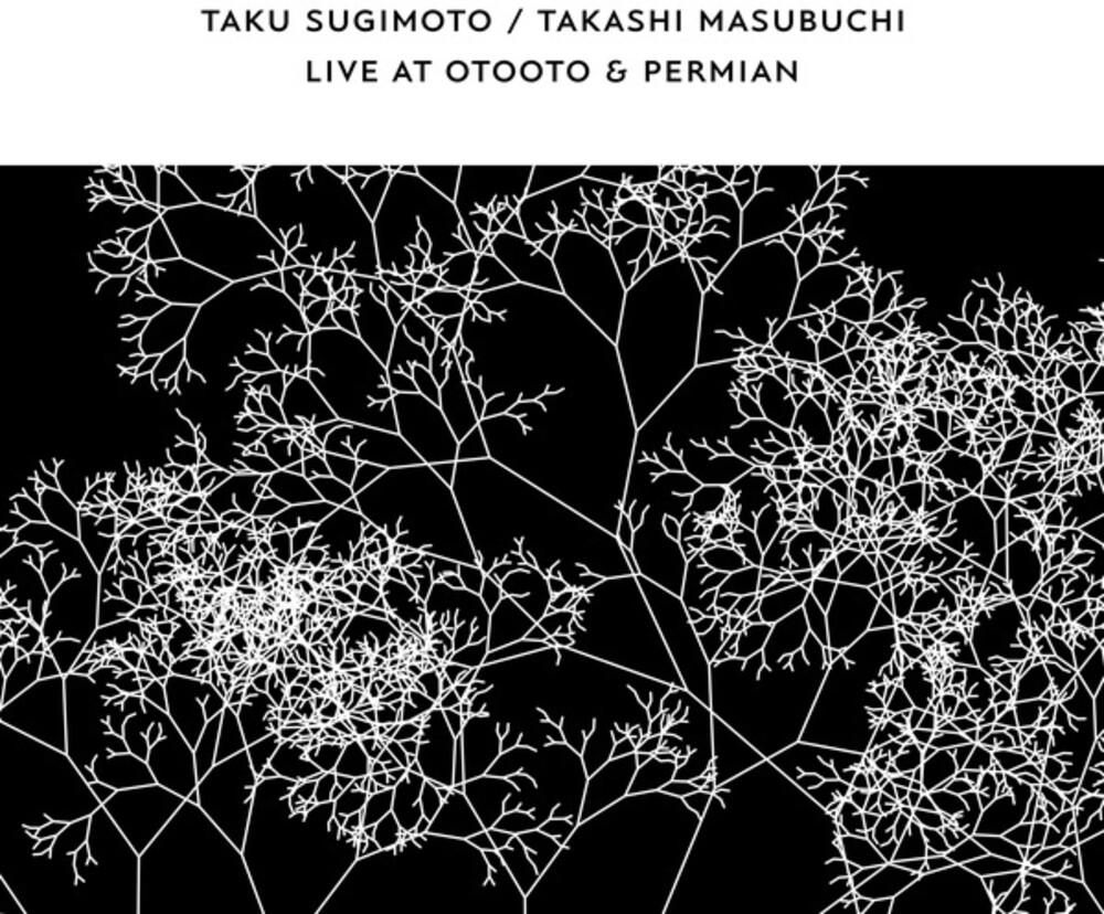 Taku Sugimoto  / Masubuchi,Takashi - Live At OTOOTO & Permian
