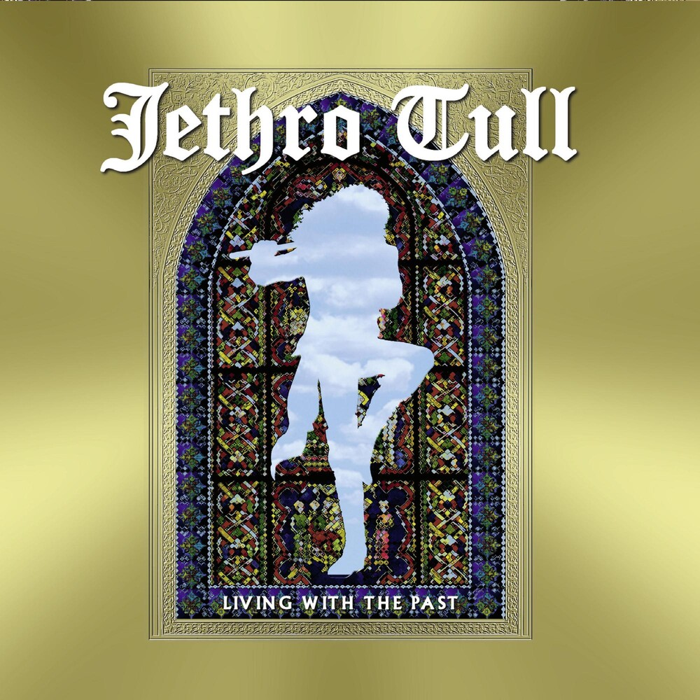 Jethro Tull - Living With The Past