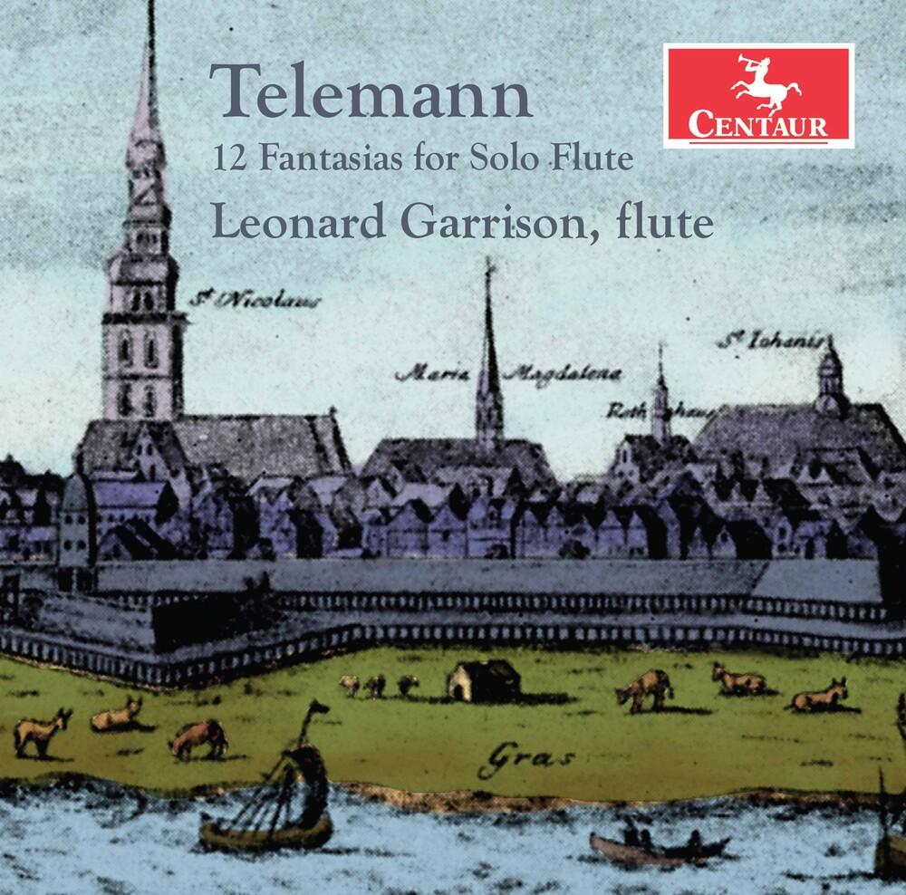 Telemann / Garrison - 12 Fantasias For Solo Flute