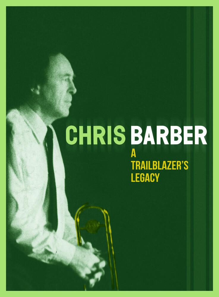 Chris Barber - Trailblazer's Legacy (Uk)