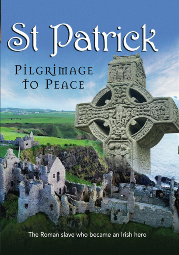 - St. Patrick: Pilgrimage To Peace