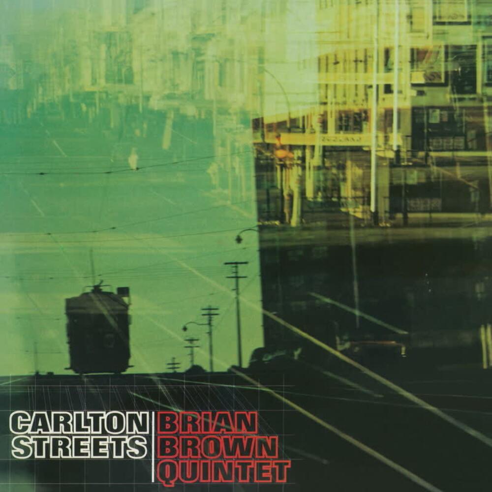 Brian Brown Quintet - Carlton Streets