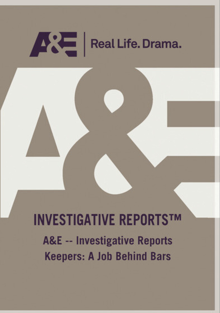 A&E - Investigative Reports Keepers: Job Behind - A&E - Investigative Reports Keepers: Job Behind